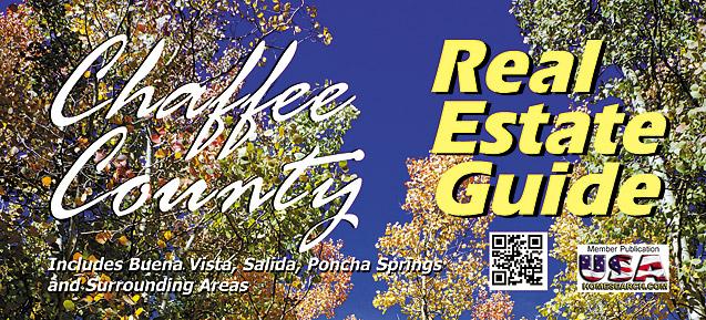 CHAFFEE COUNTY REAL ESTATE GUIDE : Chaffee County Colorado including Buena Vista and Salida
